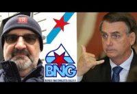 """Periodista del Bloque-Nacionalista-Gallego: porqué ganó Bolsonaro? + el """"fracaso"""" de PP,Cs,Vox.-"""