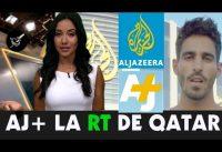 Qatar tiene su RT (RusiaToday) y se llama AJ+ (AlJazeeraPlus).-