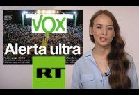 La Rubia de RT ve *NaziFascismo* en *VOX* y Bolsonaro, Democracia Ejemplar en Venezuela....
