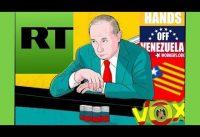Resumen de Putin-Today: Vox y el PP no pasarán; Podemos no es chavi$ta; Venezuela Libre (de USA).-