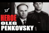 Oleg Penkovsky: Héroe.