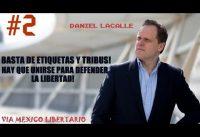 Daniel Lacalle: Sean los Liberales UNIDOS porque esa es la Ley Primera....
