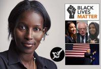 Ayaan Hirsi contraria a black lives matter & asociados y en defensa de los principios americanos.-